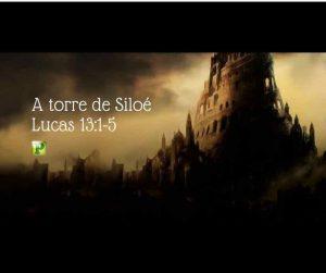 A torre de Siloé – Lucas 13:1-5