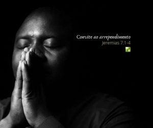 Convite ao arrependimento – Jeremias 7:1-4
