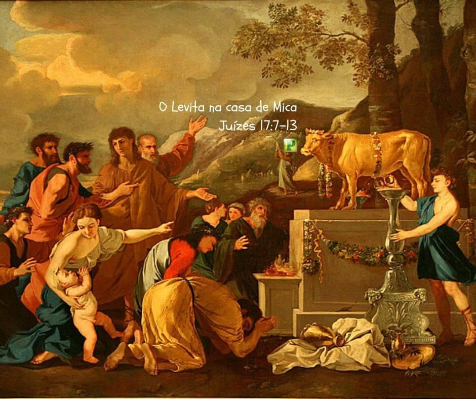 O Levita na casa de Mica – Juízes 17:7-13