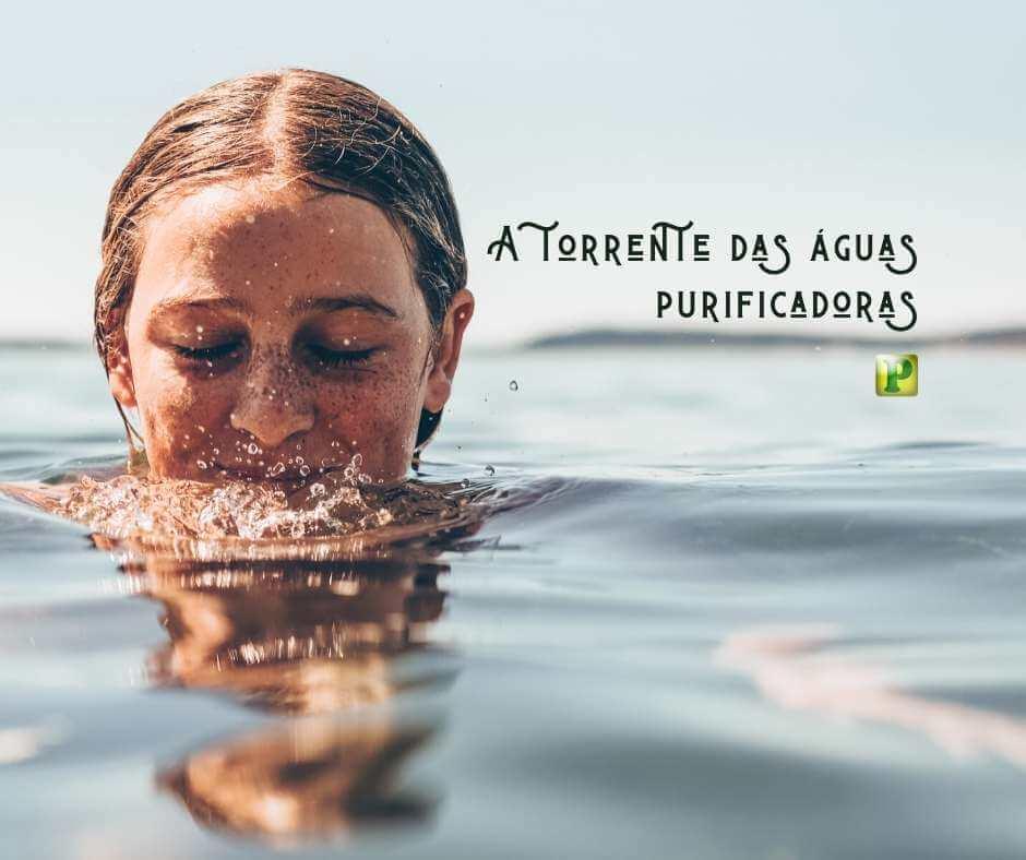 A torrente das águas purificadoras – Ezequiel 47: 3-6
