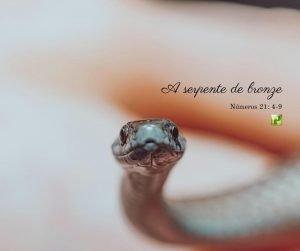 As serpentes ardentes  – Números 21: 4-9