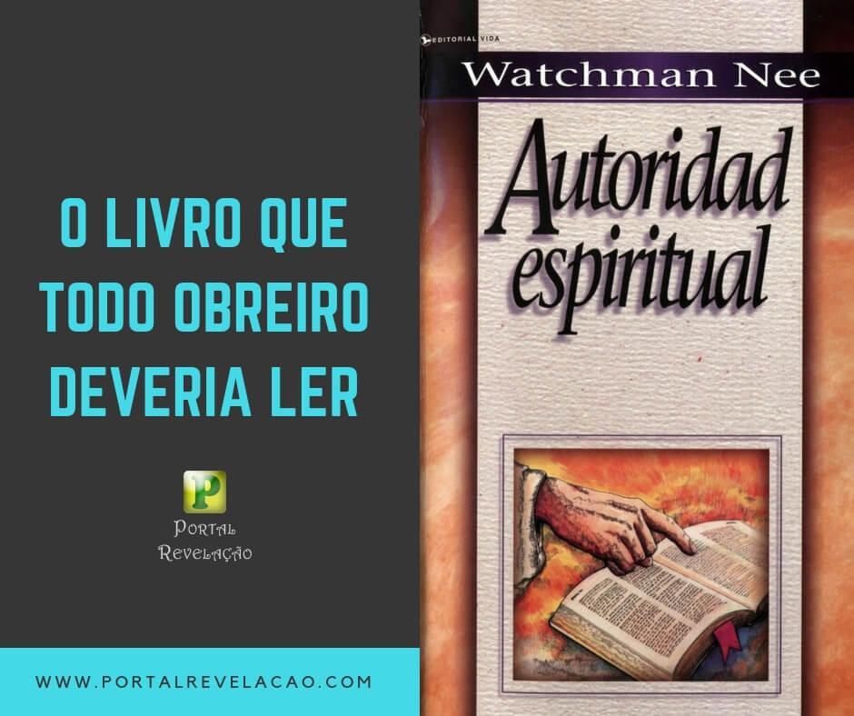 Autoridade Espiritual – Watchman Nee