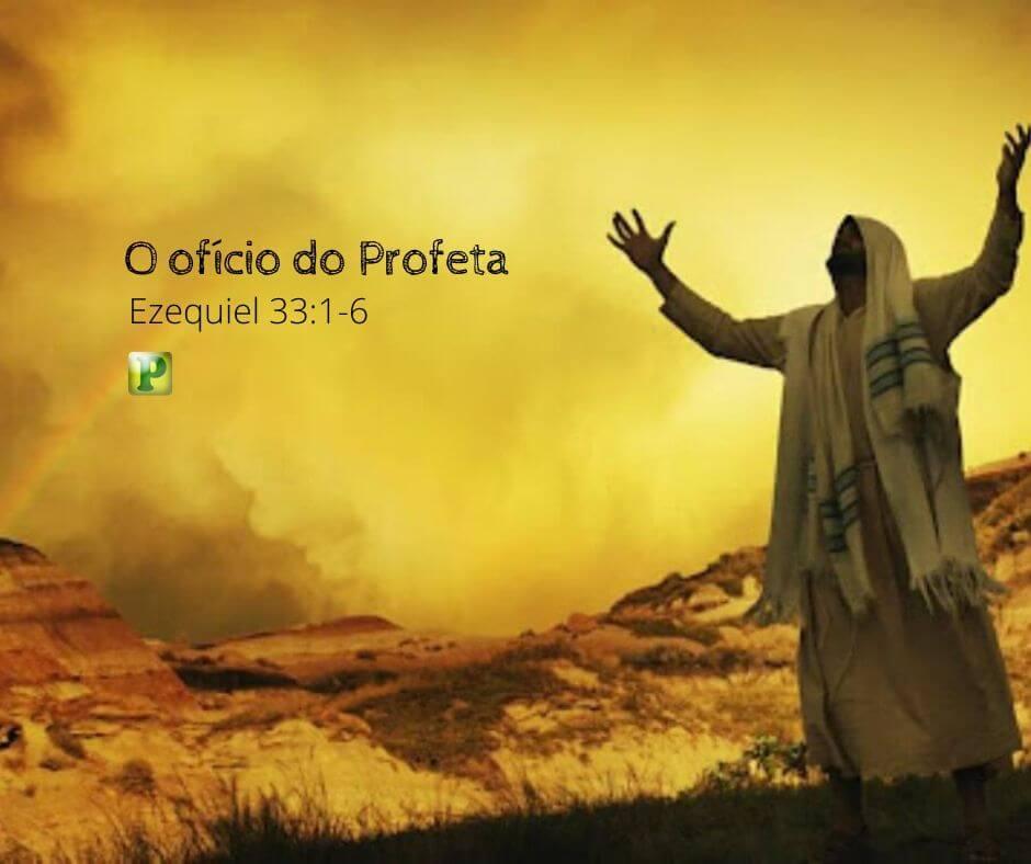 O ofício do Profeta – Ezequiel 33:1-6