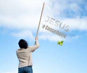Jesus o conselheiro – João 14:26