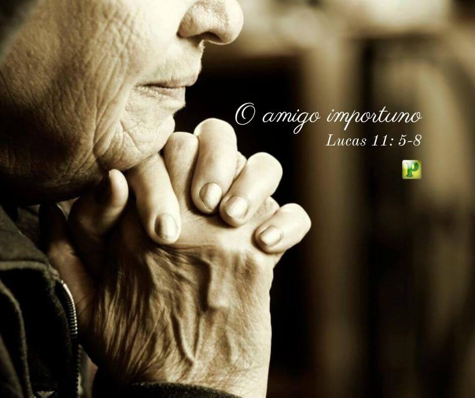 O amigo importuno – Lucas 11:5-8