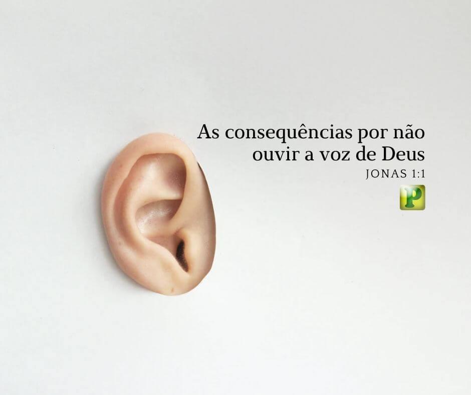 As consequências por não ouvir a voz de Deus – Jonas 1:1