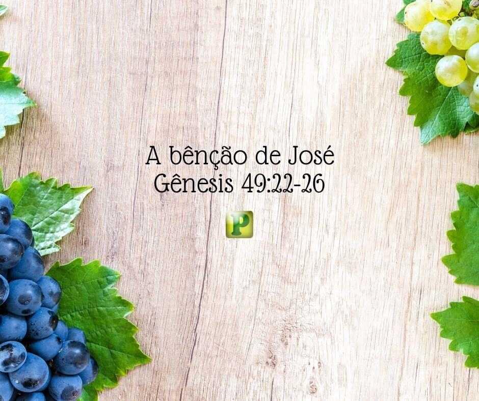 A bênção de José – Gênesis 49:22-26