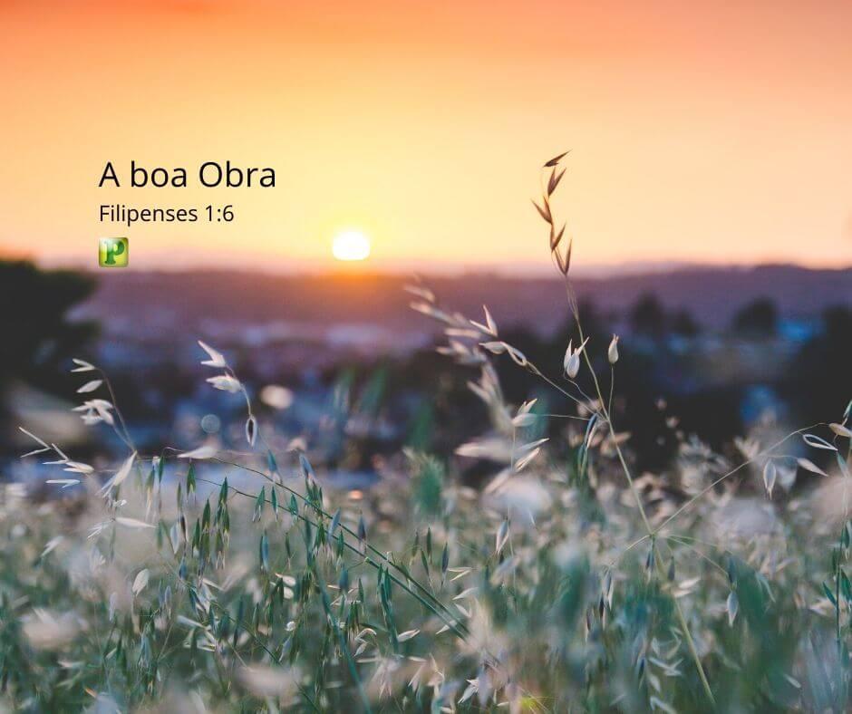 A boa Obra – Filipenses 1:6