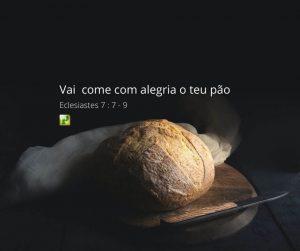 Vai, come com alegria o teu pão… – Eclesiastes 9:7-9