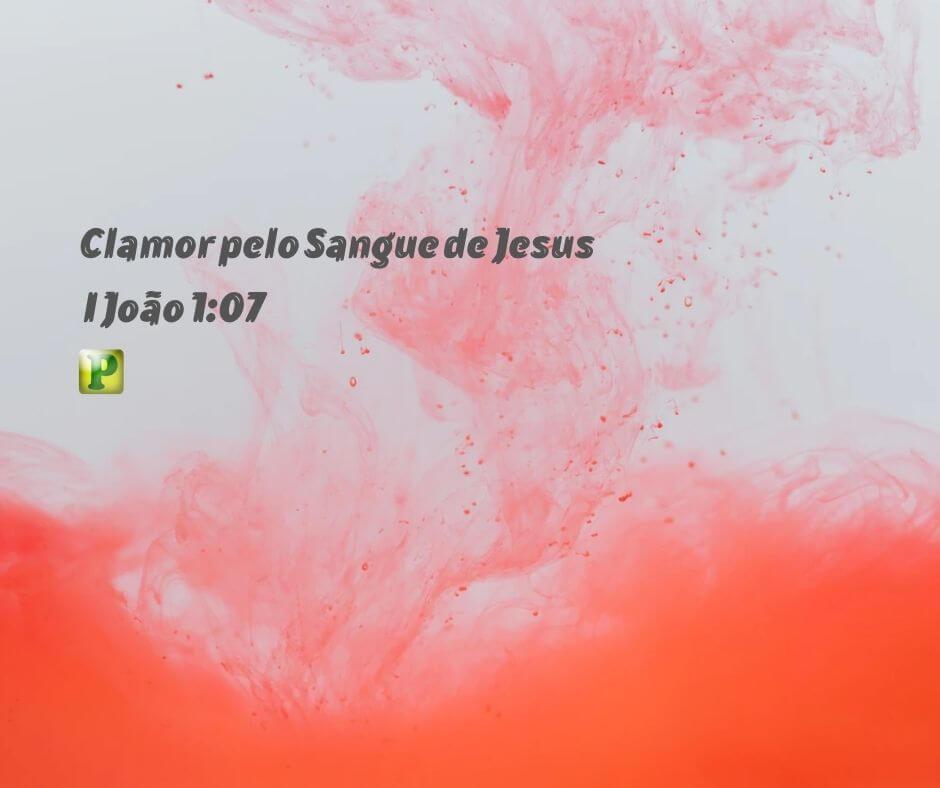 1ª Aula – Clamor pelo Sangue de Jesus – I João 1:07