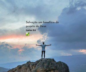 Salvação, um benefício do projeto de Deus – Isaías 9:6