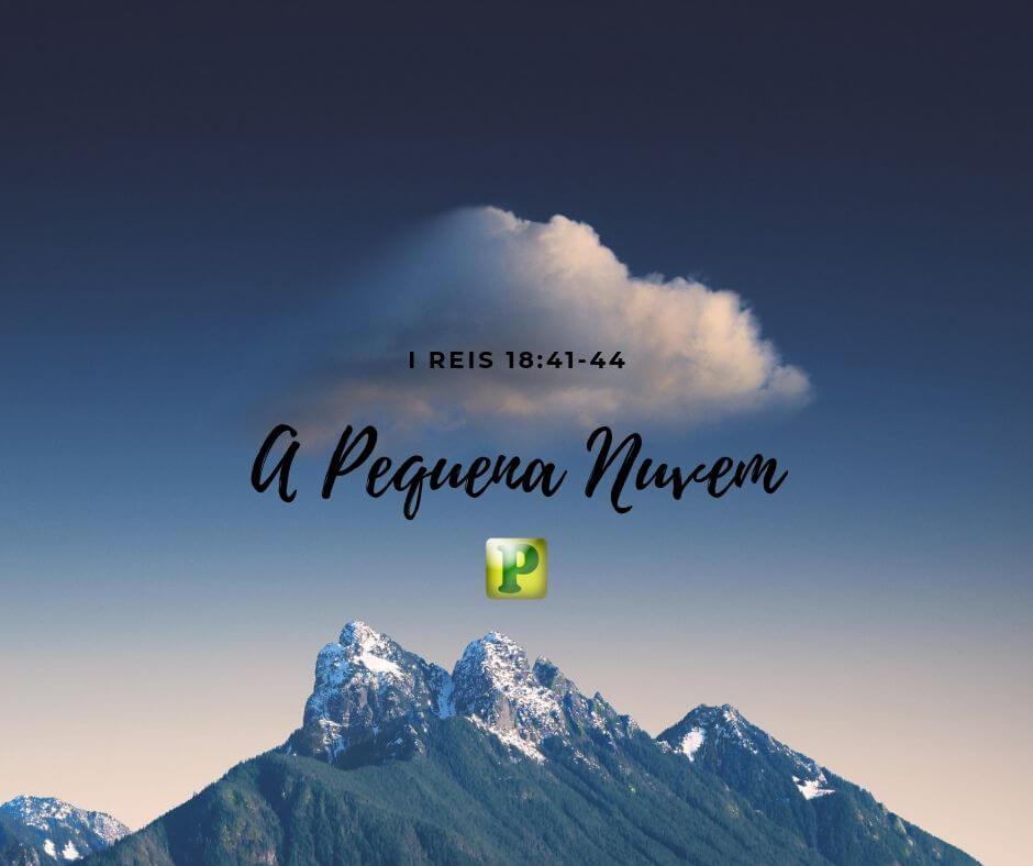 A Pequena Nuvem – I Reis 18:41-44