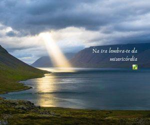 Na ira lembra-te da misericórdia –   Habacuque 3:1-2