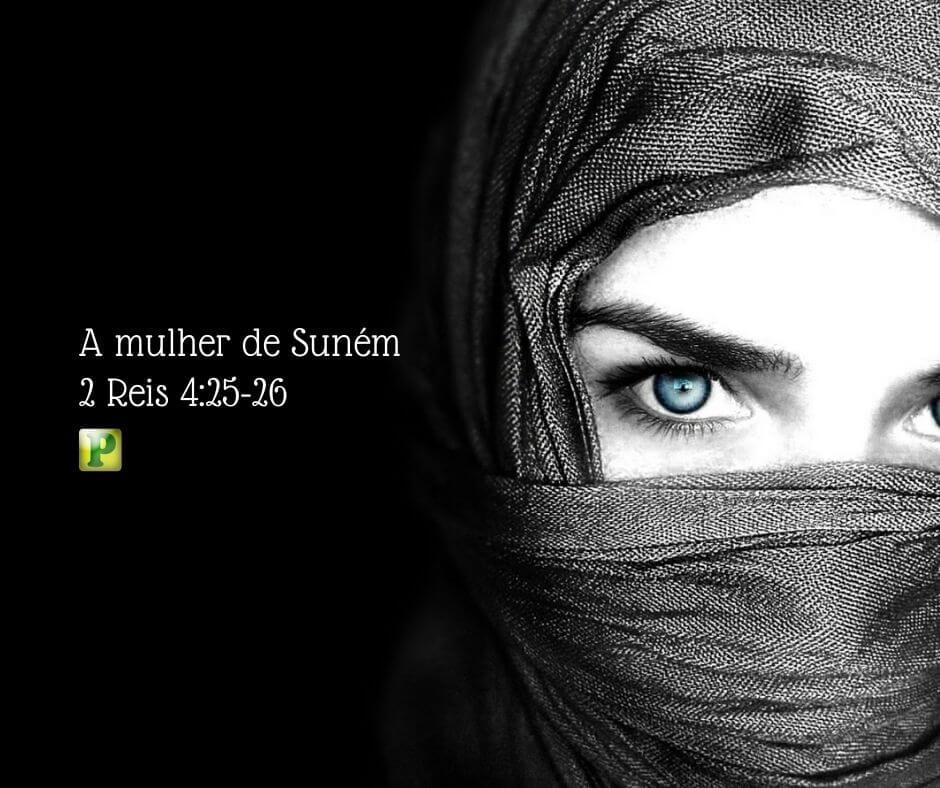 A mulher de Suném – 2 Reis 4:25-26