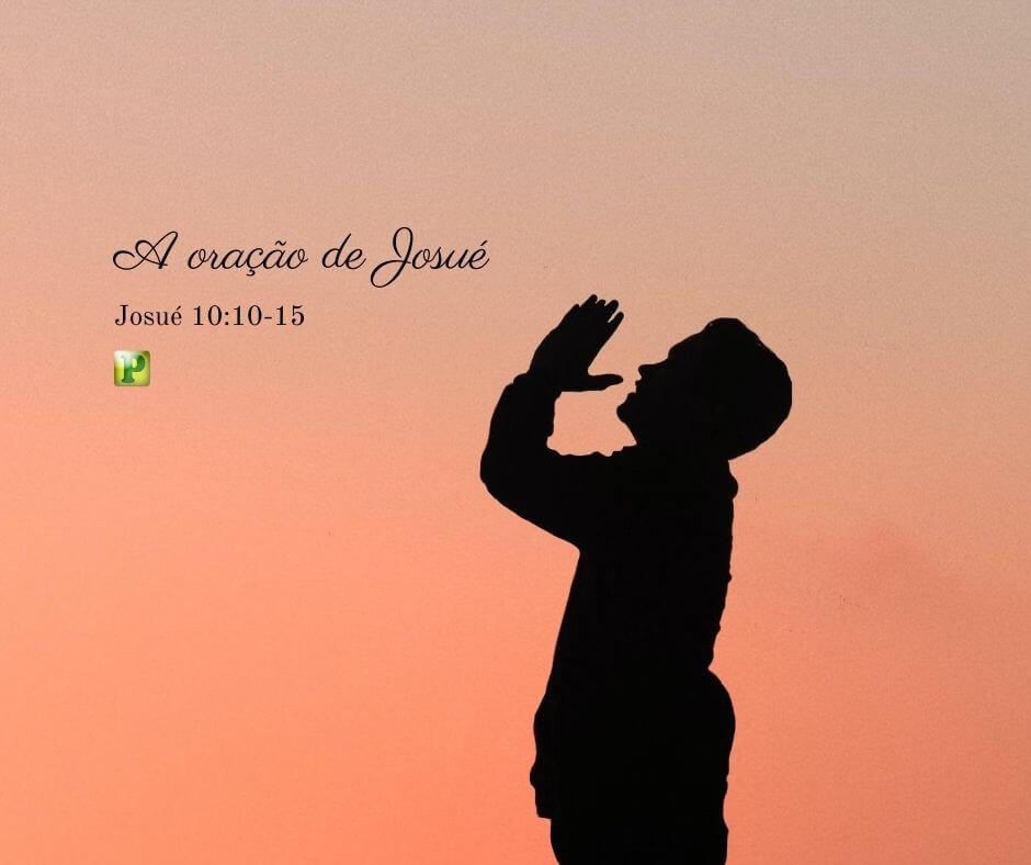 A oração de Josué – Josué 10:10-15