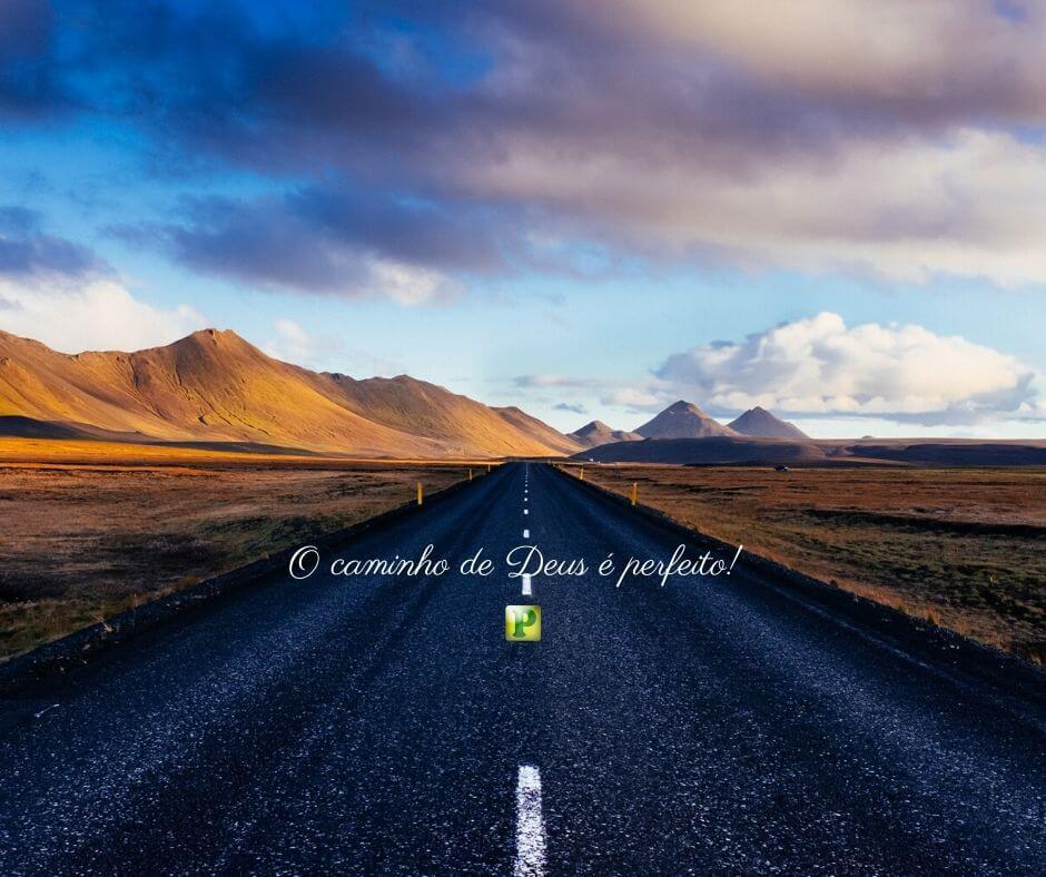 O caminho de Deus é perfeito – Salmo 18:30
