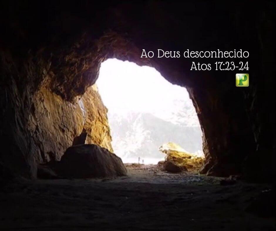 Ao Deus desconhecido – Atos 17:23-24