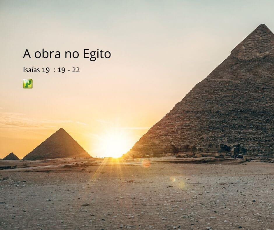 A obra no Egito – Isaías 19:19-22