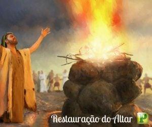 A Obra de restauração na vida do homem – I Reis 18:21, 30 – 39