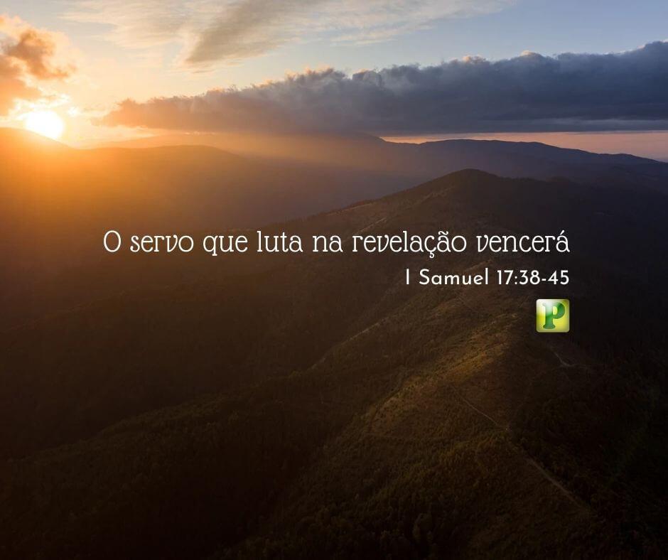 O servo que luta na revelação vencerá – I Samuel 17:38-45