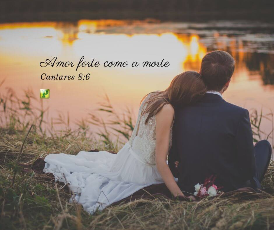 Amor forte como a morte – Cantares 8:6