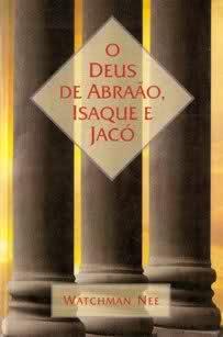 Livro – O Deus de Abraão, Isaque e Jacó – Watchman Nee