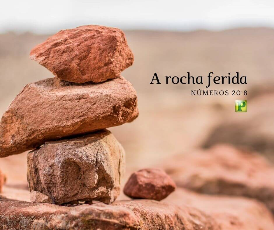 A rocha ferida – Números 20:8