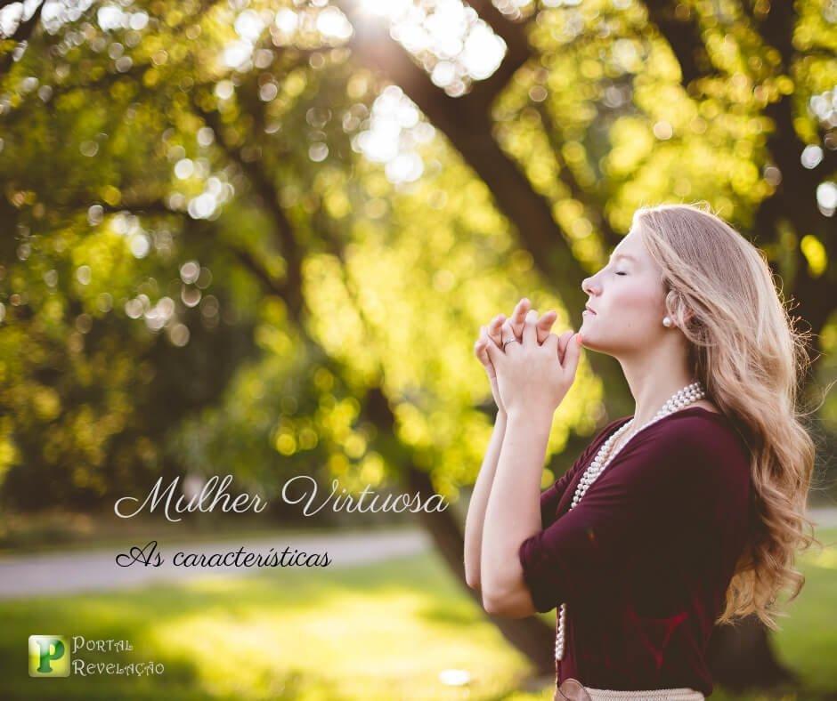 A mulher Virtuosa – Provérbios 31:10-21