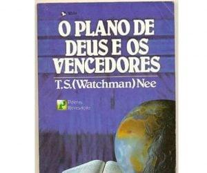 Livro de Autor  Watchman Nee – O plano de Deus e os vencedores