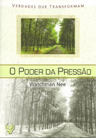Livro de Watchman Nee  – O Poder da Pressão