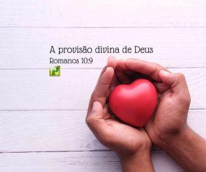 A provisão divina de Deus – Romanos 10:9