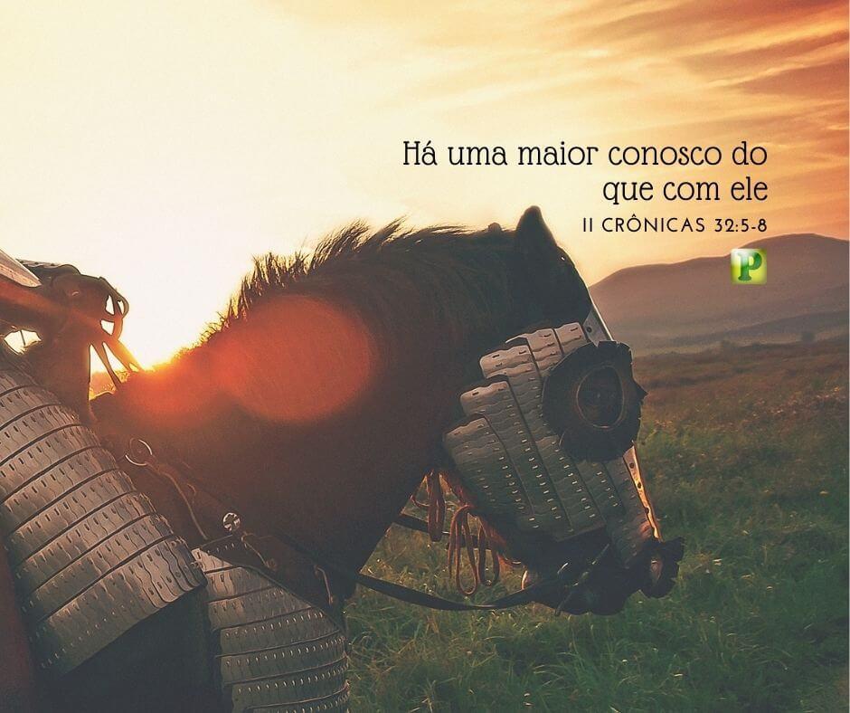Há uma maior conosco do que com ele – II Crônicas 32:5-8