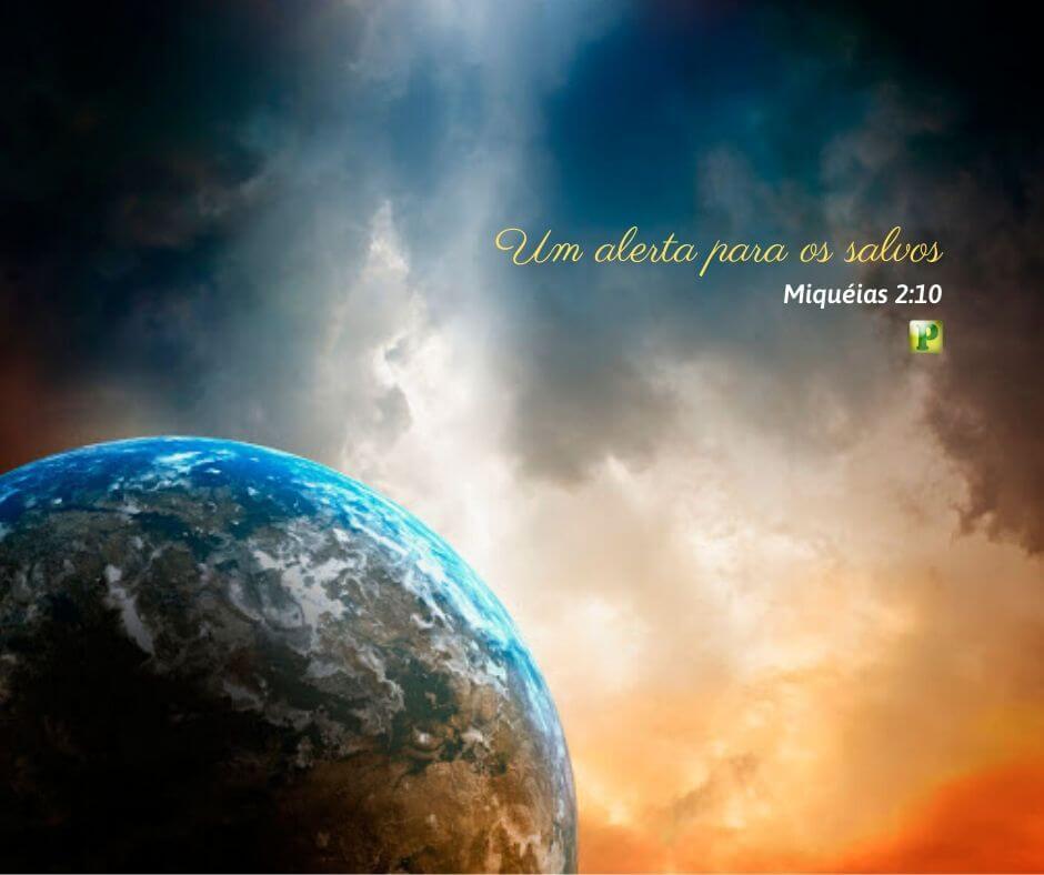 Um alerta para os salvos – Miquéias 2:10