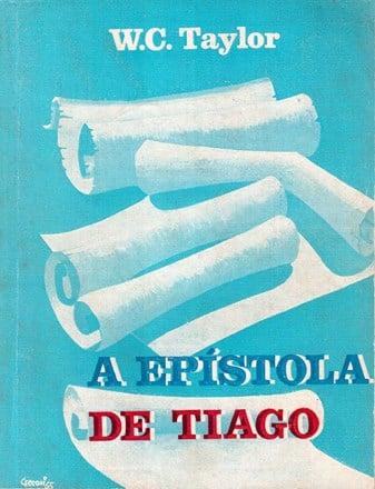 Livro – A Epístola de Tiago – Autor: Willian Carey Taylor
