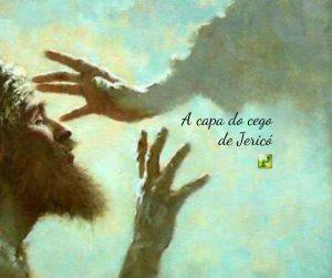 A capa do cego de Jericó – Marcos 10:50