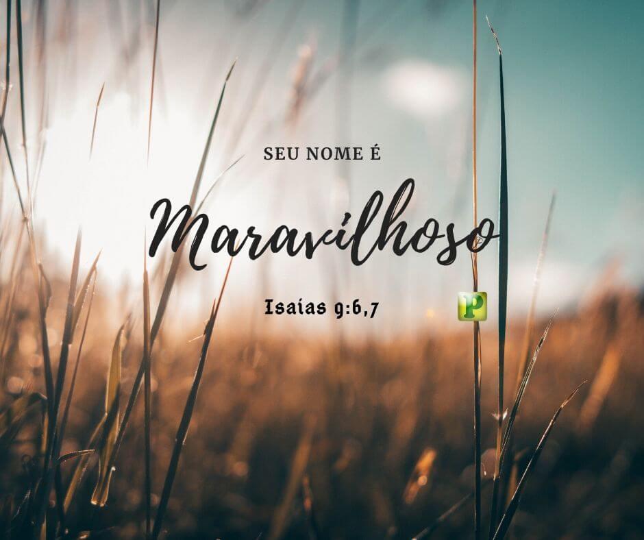 Seu nome é Maravilhoso – Isaías 9:6-7