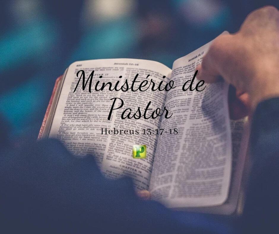 Ministério de Pastor – Hebreus 13:17-18