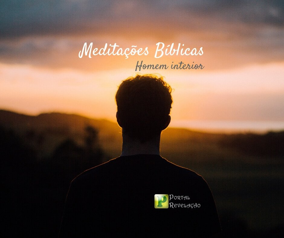 Meditações Bíblicas – Homem interior