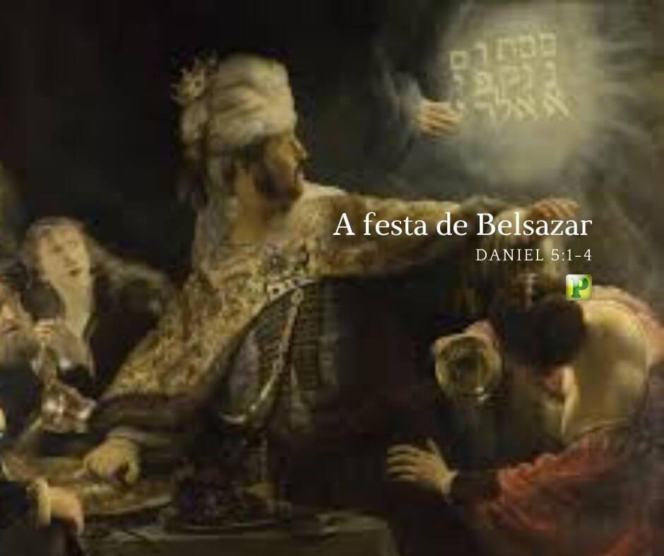 Daniel 5:1-4 – A festa de Belsazar