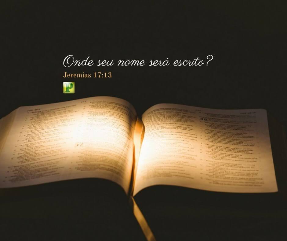 Jeremias 17:13 – Onde seu nome será escrito?