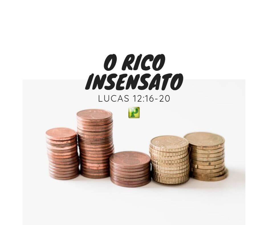 Lucas 12:16-20 – O Rico Insensato
