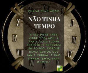 Marcos 6:31 – Não tinha tempo