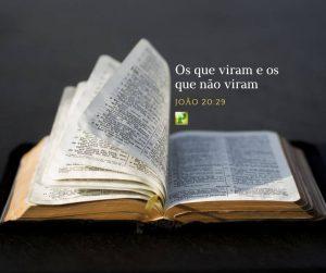 João 20:29 – Os que viram e os que não viram