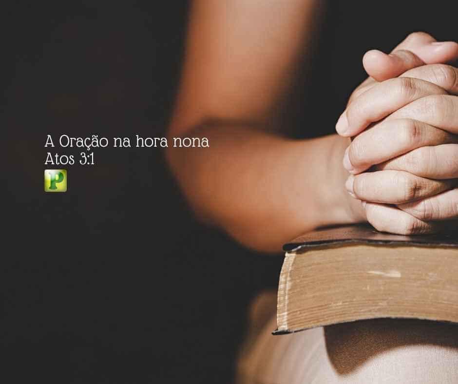 A Oração na hora nona – Atos 3:1