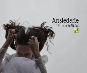 Mateus 6:25-34 – Ansiedade