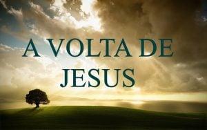 A descrição da volta de Jesus