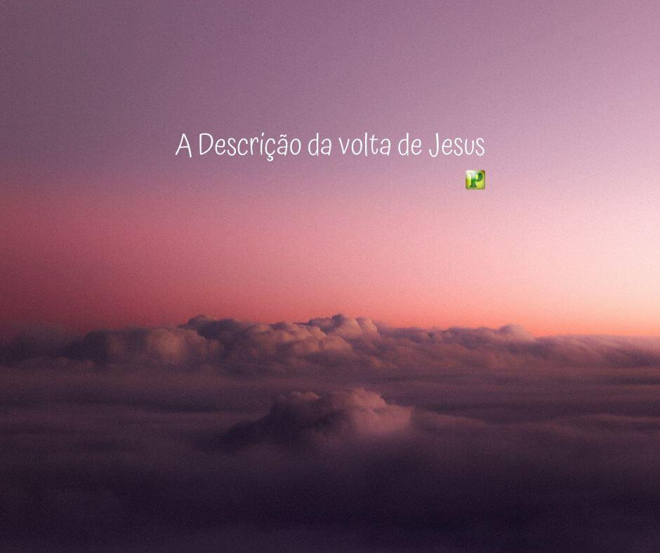 A Descrição da volta de Jesus – Cantares 2:8