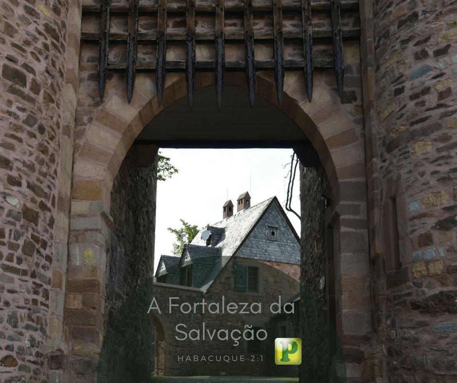 Fortaleza da Salvação – Habacuque 2:1