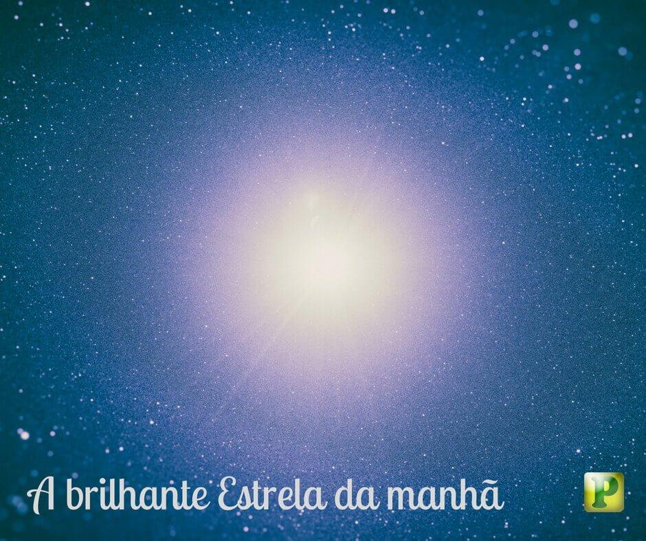 A resplandecente estrela da manhã – Apocalipse 22:16