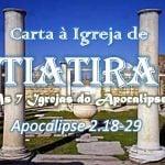 Carta à Igreja de Tiatira - Apocalipse 2:18-29